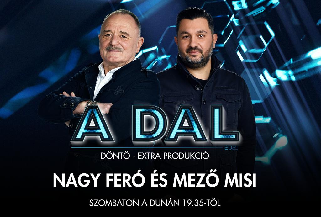 A Dal 2021 döntőjében Mező Misi és Nagy Feró is dalra fakadnak.